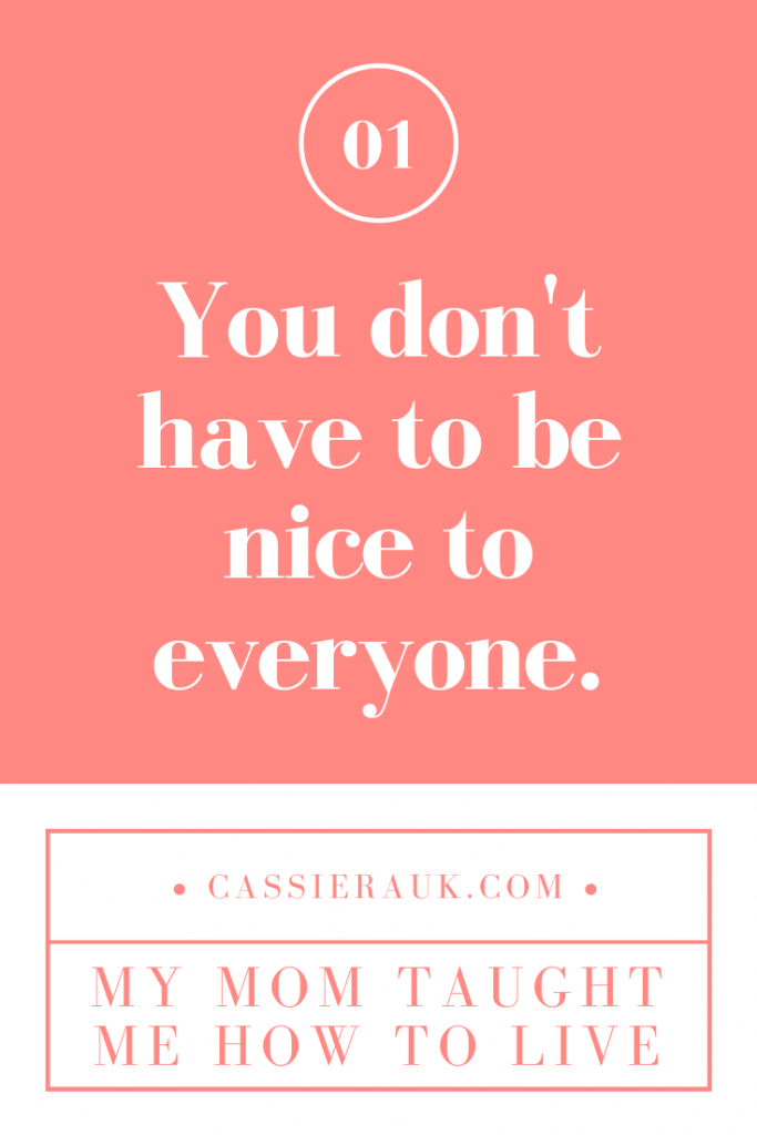 You don't have to nice to everyone.  Seriously.  Don't worry.  It's ok.  My mom said so.
