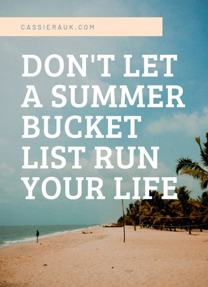 Don't Let a Summer Bucket List Run Your Life | CassieRauk.com