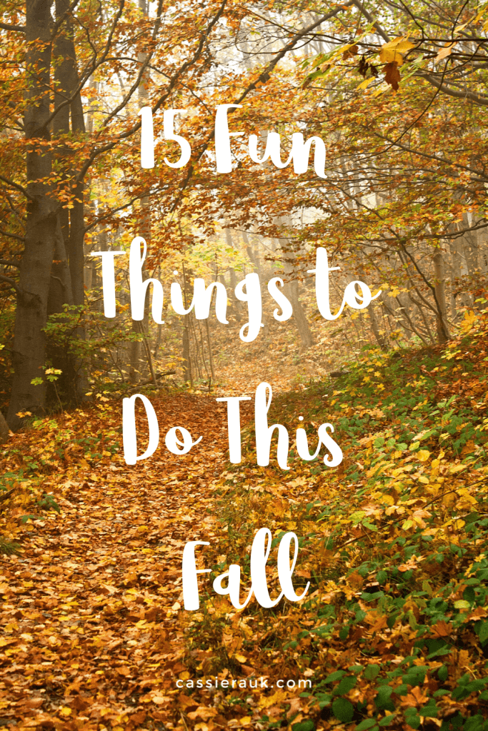 15 Fun Things to Do This Fall | cassierauk.com