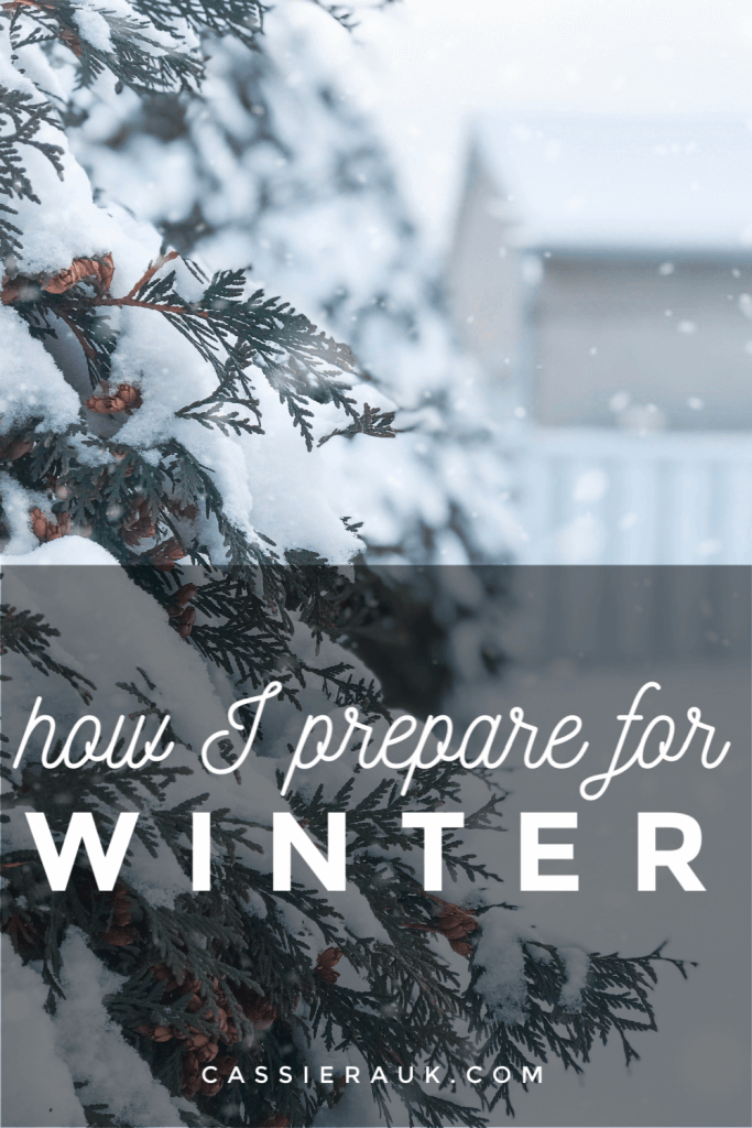 How I prepare for Winter | cassierauk.com