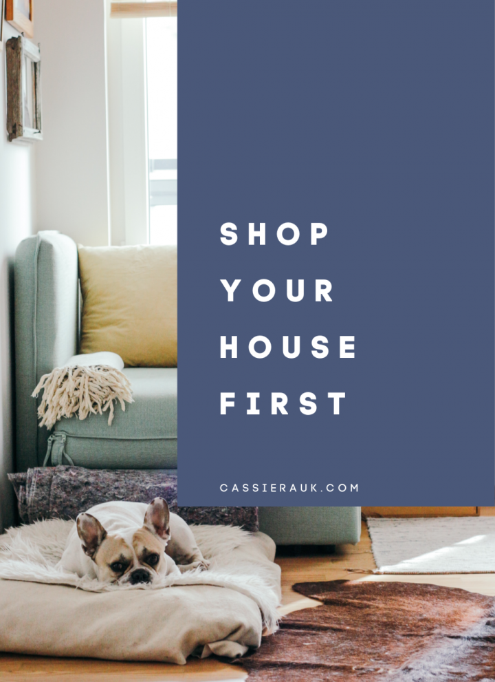 Shop Your House First | CassieRauk.com