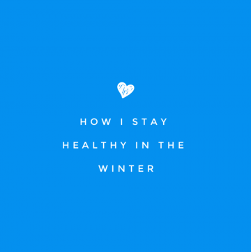 How I Stay Healthy in the Winter | CassieRauk.com