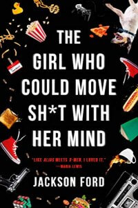The Girl Who Could Move Shit with Her Mind | Jackson Ford